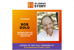 Bob Gold Joins My Company Story Podcast to Talk: Business, Bankruptcy & Lawsuits During COVID-19
