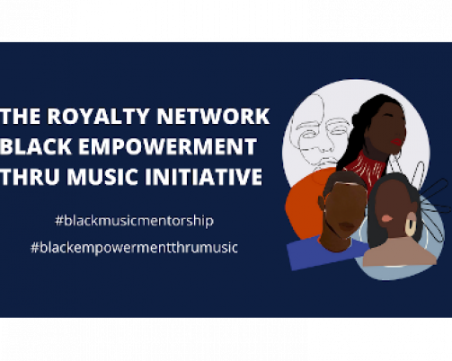 Black Empowerment Thru Music, a New Initiative, is Launched by The Royalty Network