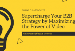 Supercharge Your B2B Public Relations By Maximizing the Power of Video